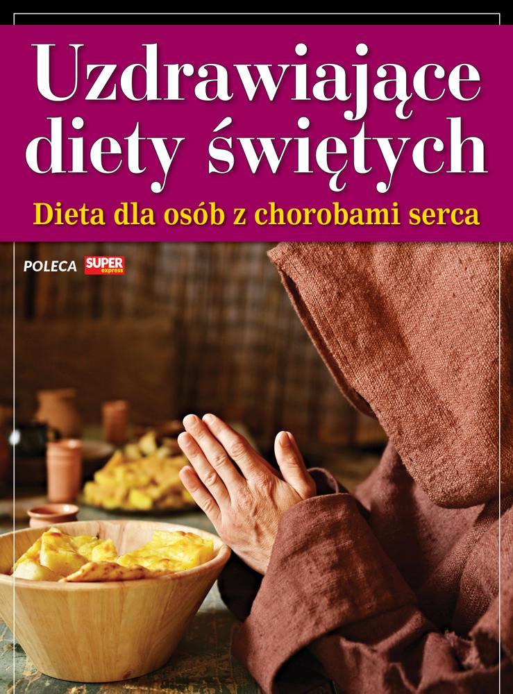Uzdrawiające diety świętych - Dieta dla osób z chorobami serca
