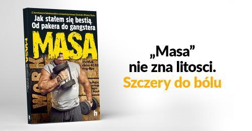 Masa. Jak stałem się bestią. Od pakera do gangstera. Sokołowski, Chyła, Szostak.
